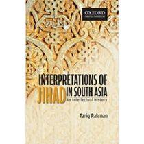 Interpretations of Jihad in South Asia: An Intellectual History
