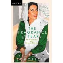 The Fragrance of Tears: My Friendship with Benazir Bhutto