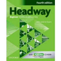 New Headway Beginner: Workbook Without Key and iChecker Pack (Fourth Edition)
