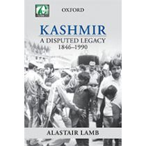Kashmir: A Disputed Legacy 1846–1990