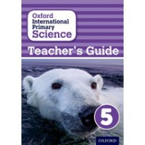 Oxford International Primary Science Teaching Guide 5