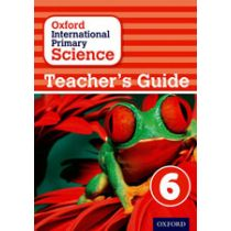 Oxford International Primary Science Teaching Guide 6