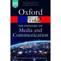 A Dictionary of Media and Communication Third Edition