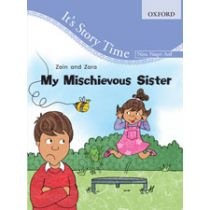 It's Story Time: Zain and Zara: My Mischievous Sister