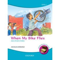 Oxford Reading Treasure: When My Bike Flies and Other Stories