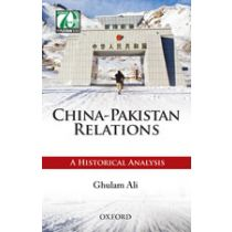 China-Pakistan Relations: A Historical Analysis