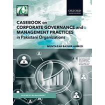 Casebook on Corporate Governance and Management Practices in Pakistani Organizations