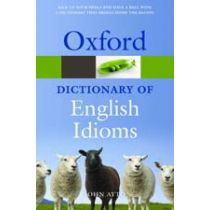 Oxford Dictionary of English Idioms Third Edition