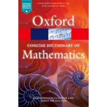 The Concise Oxford Dictionary of Mathematics Fifth Edition
