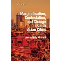 Marginalisation, Contestation, and Change in South Asian Cities