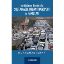Institutional Barriers to Sustainable Urban Transport in Pakistan