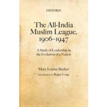 The All-India Muslim League, 1906-1947