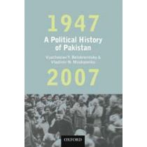 A Political History of Pakistan, 1947-2007