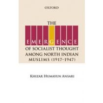The Emergence of Socialist Thought Among North Indian Muslims (1917-1947)