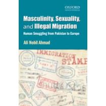 Masculinity, Sexuality, and Illegal Migration
